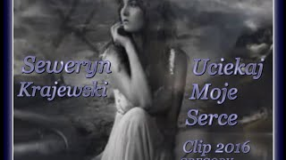 Seweryn Krajewski   Uciekaj moje serce Clip 2016 GREGORY