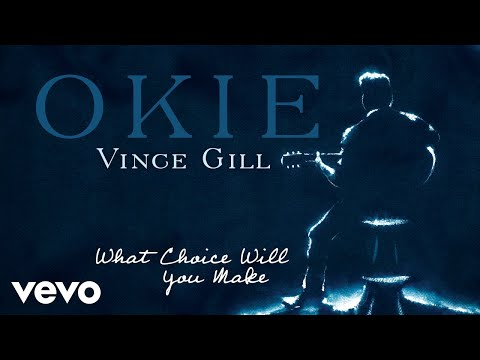What Choice Will You Make de Vince Gill Letra y Video