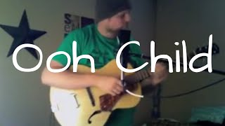Ooh Child-The Five Stairsteps(Aaron Buchholz)
