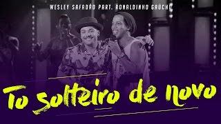 SOLTEIRO DE NOVO   WESLEY SAFADÃO (AUDIO)