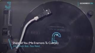 Joe Cohen ft. Rea Reed - Shape Of You (Me Enamora Tu Cuerpo)