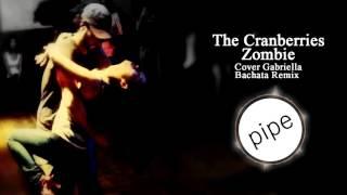 The Cranberries - Zombie (Cover Gabriella) Bachata Remix