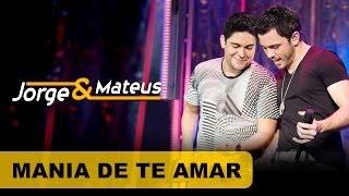 Jorge e Mateus - Mania de Te Amar - [DVD O Mundo é Tão Pequeno]-(Clipe Oficial)