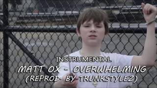 Matt OX - Overwhelming (Instrumental) (Reprod. by Trunkstylez) [REMAKE]