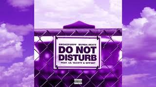 Smokepurpp & Murda Beatz - Do Not Disturb (feat. Lil Yachty & Offset) (Official Audio)