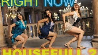 Right Now Now Full Video Song Housefull 2 | Akshay Kumar, John Abraham