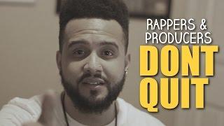 Rapper & Producer Motivation - DON'T QUIT!