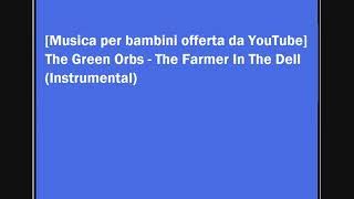 The Green Orbs - The Farmer In The Dell (Instrumental)