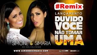 Simone e Simaria - Duvido você não tomar uma  - Remix