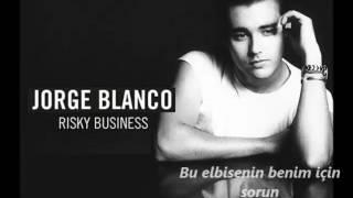 Jorge Blanco Risky Business Türkçe Lyrics