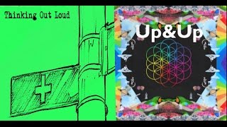 mashup thinking out loud (Ed Sheeran) / UP&UP (Coldplay)