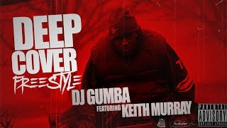 """DJ GUMBA ft. KEITH MURRAY """"DEEP COVER FREESTYLE"""""""