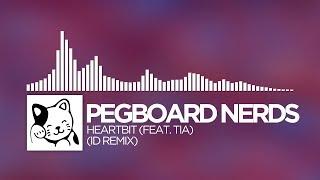 Pegboard Nerds - Heartbit (feat. Tia) [ID Remix]