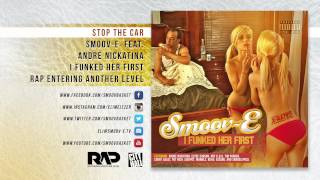 Stop The Car - Smoov-E feat. Andre Nickatina