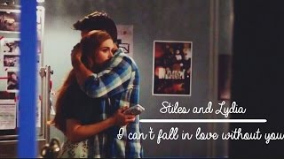 Stiles and Lydia   I can't fall in love without you