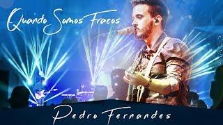 Quando Somos Fracos - Pedro Fernandes - (Majestoso Ao Vivo) [Vídeo Oficial]