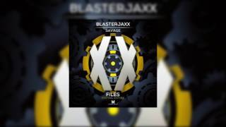 Blasterjaxx - Savage (Original Mix)