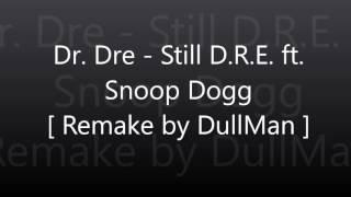 Still D.R.E  [Remake]  Dr Dre feat Snoop Dogg