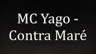 MC Yago - Contra Maré (LETRA)