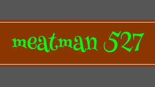 meatman 527 Live Stream