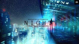"""NIGHT""-  Reggaeton Beat/Pista Instrumental (Prod.by Ponce El Harmoniko)"