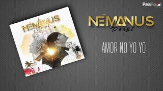 Némanus - Amar No Yo Yo