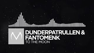 [Chiptune] - Dunderpatrullen - To The Moon (feat. FantomenK)