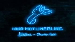 Kehlani - Hotline Bling Ft. Charlie Puth