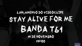 Teaser   T61   Stay Alive For Me