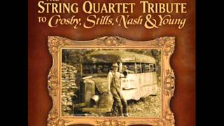 The String Quartet Tribute To Crosby, Stills, Nash, & Young - Our House