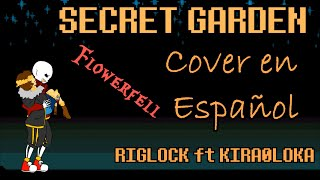【undertale】Flowerfell - Secret Garden 【Cover Español】 Ft Riglock