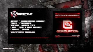 [T&T008] Underground Damage - Coreuption (anthem 2013)