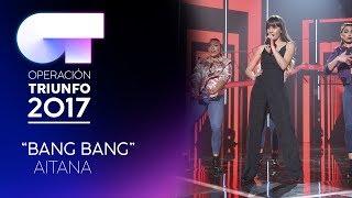 BANG BANG - Aitana | OT 2017 | OT Final