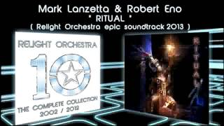 RITUAL - Mark Lanzetta & Robert Eno (Relight Orchestra Epic Soundtrack) - FINAL THEME