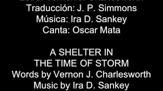(232 Himnario) Oh, Cristo, Nuestra Roca - A Shelter in the Time of Storm