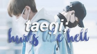 taegi | hurts like hell