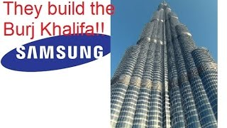 How big is Samsung really? (They build the Burj Khalifa!)