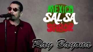 Saludos de Ray Bayona a Mexico Salsa y Sabor
