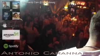 Live Handy Video: Antonio Carannante Notte Italiana Luxemb(o)urg