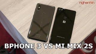 Bphone 3 với Xiaomi Mi Mix 2S, học hỏi nhưng có tốt hơn? - Nghenhinvietnam.vn