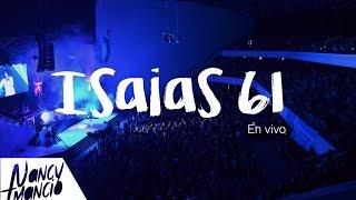 ISAIAS 61 - NANCY AMANCIO LIVE