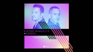Imaginar Victor Manuelle ft Yandel