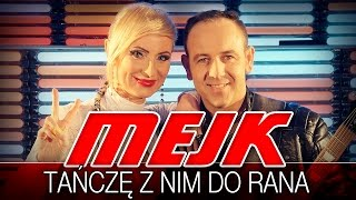 Mejk - Tańczę z nim do rana (Nowość Disco Polo 2015) (Official Video)