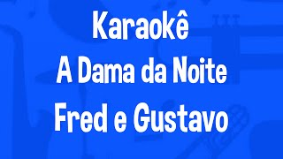 Karaokê A Dama Da Noite - Fred e Gustavo