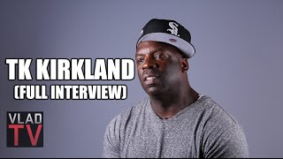 TK Kirkland (Full Interview)