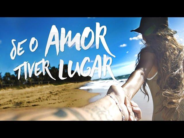 Videoclip oficial de 'Se o Amor Tiver Lugar', de Jorge & Mateus.