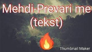 Mehdi-Prevari me(tekst)