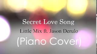 Secret Love Song by Little Mix (piano cover)
