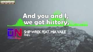 Ship Wrek - Pain (feat. Mia Vaile) [Lyrics] [HD/HQ]