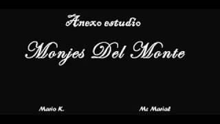 Monjes Del Monte - Sin Vaselina feat Marial-  vivo Anexoestudio